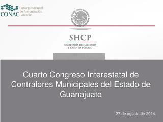 Cuarto Congreso Interestatal de Contralores Municipales del Estado de Guanajuato