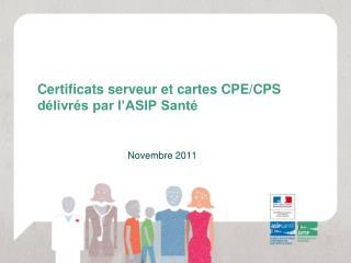 Certificats serveur et cartes CPE/CPS délivrés par l'ASIP Santé