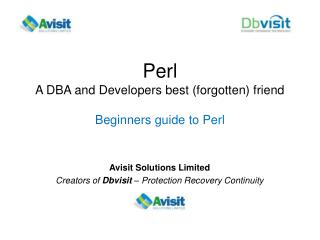 Perl  A DBA and Developers best (forgotten) friend Beginners guide to Perl