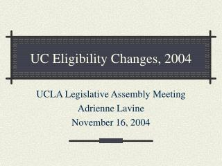 UC Eligibility Changes, 2004