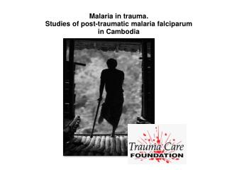 Malaria in trauma. Studies of post-traumatic malaria falciparum in Cambodia