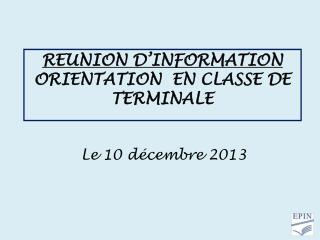 REUNION D'INFORMATION  ORIENTATION  EN CLASSE DE TERMINALE