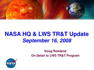 NASA HQ & LWS TR&T Update  September 16, 2008