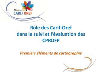 Rôle des  Carif -Oref  dans  le suivi et l'évaluation des  CPRDFP