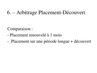 6. � Arbitrage Placement-D�couvert
