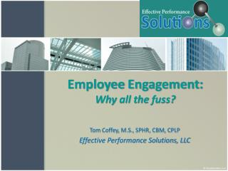 Employee  Engagement:  Why  all the  fuss ?