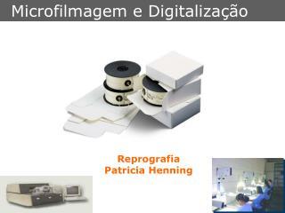 Reprografia  Patricia Henning