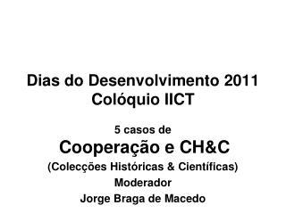 Dias do Desenvolvimento 2011 Colóquio IICT