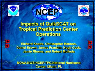Impacts of QuikSCAT on Tropical Prediction Center Operations