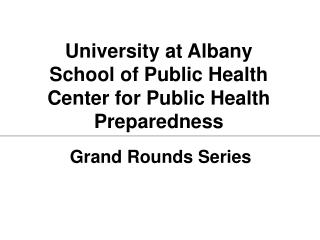 University at Albany School of Public Health Center for Public Health Preparedness