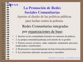 La Promoción de Redes  Sociales Comunitarias