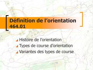Définition de l'orientation 464.01
