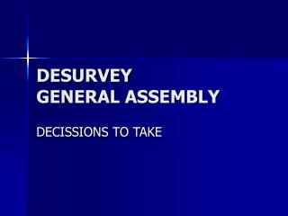 DESURVEY GENERAL ASSEMBLY