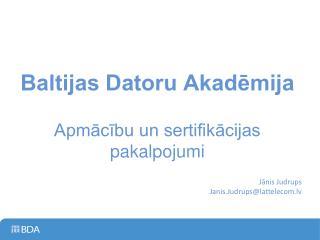 Baltijas Datoru Akadēmija Apmācību un sertifikācijas pakalpojumi