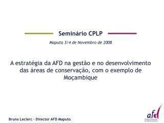 Seminário CPLP  Maputo  3/4 de Novembro de 2008