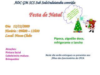 ADC  GM SCS Sub  SedeIndaiatuba convida: Festa de Natal