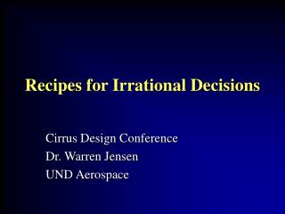 Recipes for Irrational Decisions
