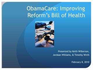 ObamaCare: Improving Reform's Bill of Health