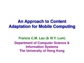 An Approach to Content Adaptation for Mobile Computing