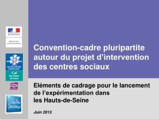 Eléments de cadrage pour le lancement de l'expérimentation dans  les Hauts-de-Seine Juin 2013