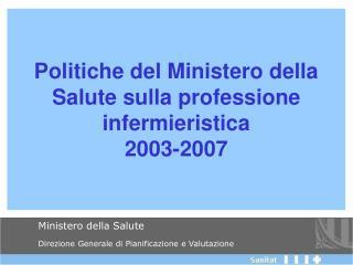 Politiche del Ministero della Salute sulla professione infermieristica 2003-2007