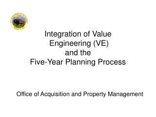 Integration of Value  Engineering (VE) and the  Five-Year Planning Process