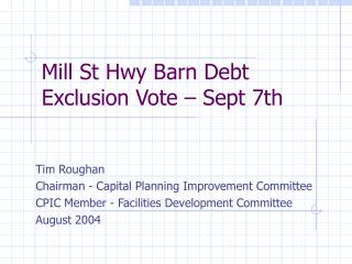 Mill St Hwy Barn Debt Exclusion Vote – Sept 7th