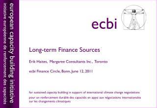 Long-term Finance Sources Erik Haites,  Margaree Consultants Inc.,  Toronto