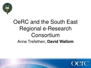 OeRC and the South East Regional e-Research Consortium