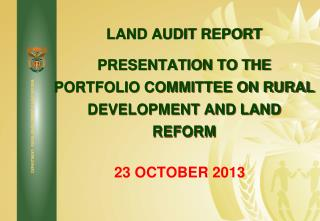 LAND AUDIT REPORT PRESENTATION TO THE PORTFOLIO COMMITTEE ON RURAL DEVELOPMENT AND LAND REFORM
