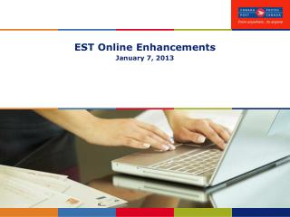 EST Online Enhancements January 7, 2013