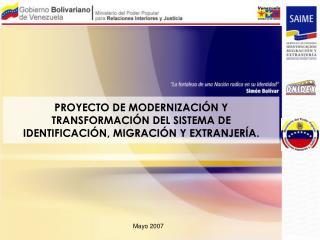PROYECTO DE MODERNIZACIÓN Y TRANSFORMACIÓN DEL SISTEMA DE IDENTIFICACIÓN, MIGRACIÓN Y EXTRANJERÍA.