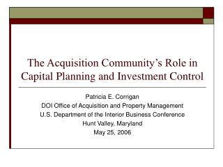 The Acquisition Community's Role in Capital Planning and Investment Control