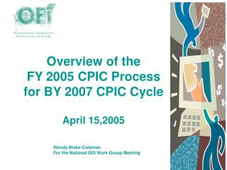Overview of the  FY 2005 CPIC Process for BY 2007 CPIC Cycle April 15,2005