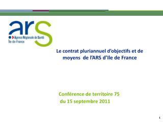 Le contrat pluriannuel d'objectifs et de moyens   de l'ARS d'Ile de France