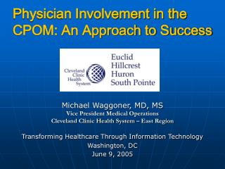 Physician Involvement in the CPOM: An Approach to Success