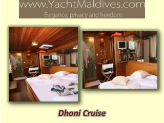 Dhoni Cruise - Take a Dive Into the Maldives