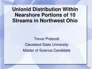 Unionid Distribution Within Nearshore Portions of 10 Streams in Northwest Ohio