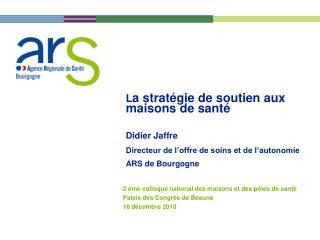 2 ème colloque national des maisons et des pôles de santé Palais des Congrès de Beaune