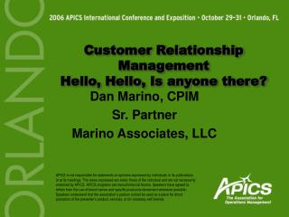 Customer Relationship Management Hello, Hello, Is anyone there?