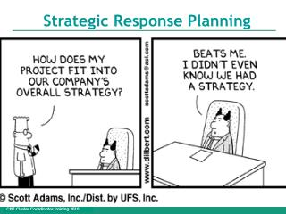 Strategic Response Planning
