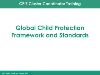 Global Child Protection Framework and Standards