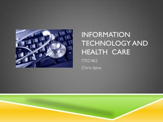 Information technology and Health  care