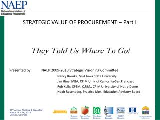 STRATEGIC VALUE OF PROCUREMENT – Part I They Told Us Where To Go!