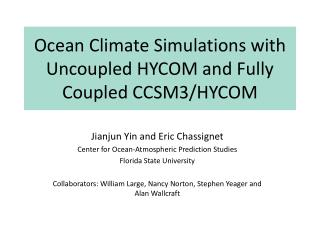 Ocean Climate Simulations with Uncoupled HYCOM and Fully Coupled CCSM3/HYCOM