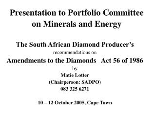 Presentation to Portfolio Committee on Minerals and Energy
