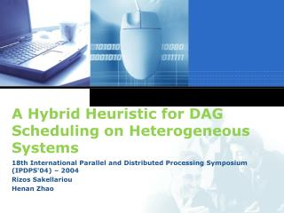 A Hybrid Heuristic for DAG Scheduling on Heterogeneous Systems