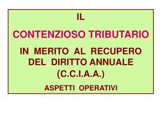 IL CONTENZIOSO TRIBUTARIO IN  MERITO  AL  RECUPERO DEL  DIRITTO ANNUALE  ( C.C.I.A.A.)