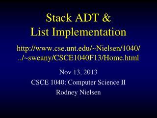 Nov 13, 2013 CSCE 1040: Computer Science II Rodney Nielsen
