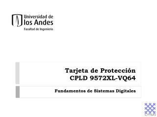 Tarjeta de Protección  CPLD 9572XL-VQ64